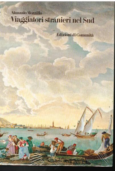 Atanasio Mozzillo, Viaggiatori stranieri nel Sud, Edizioni di Comunità