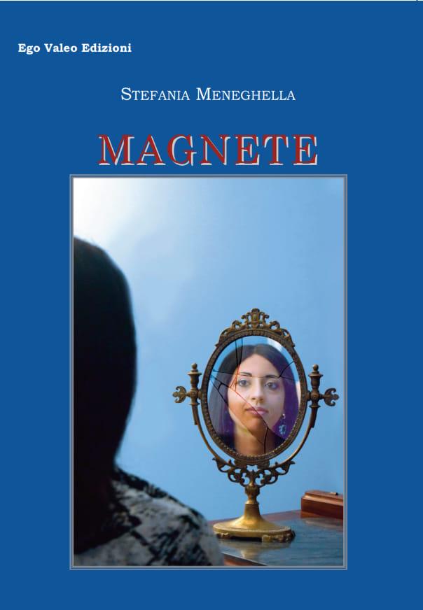 """-""""Magnete"""".  viaggio nella mente di chi ci ha deluso Copertina di """"Magnete"""" (Ego Valeo Edizioni-2020)-"""